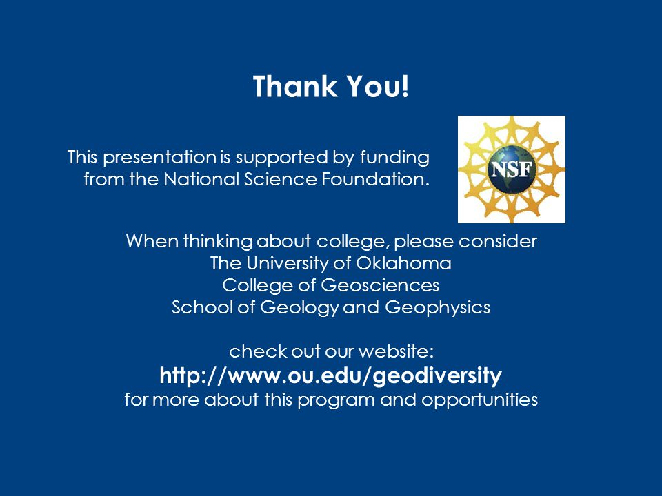 Thank You. This presentation is supported by funding from the National Science Foundation.