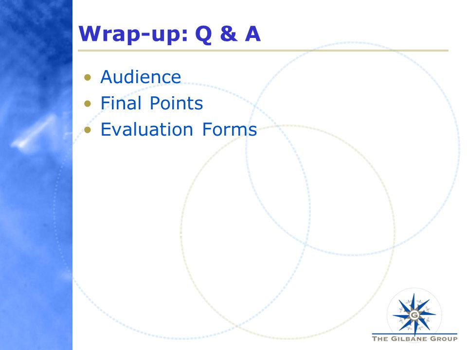 Wrap-up: Q & A Audience Final Points Evaluation Forms