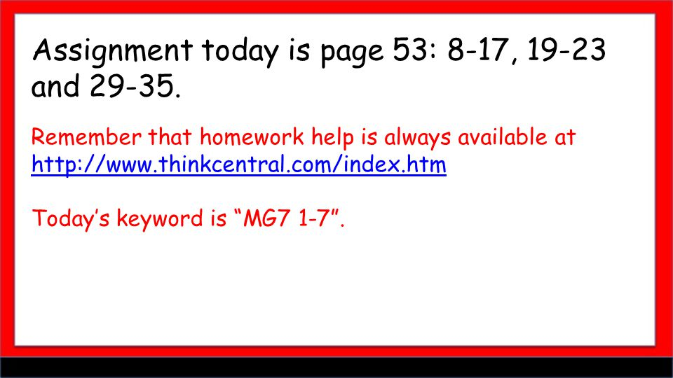 Assignment today is page 53: 8-17, 19-23 and 29-35.