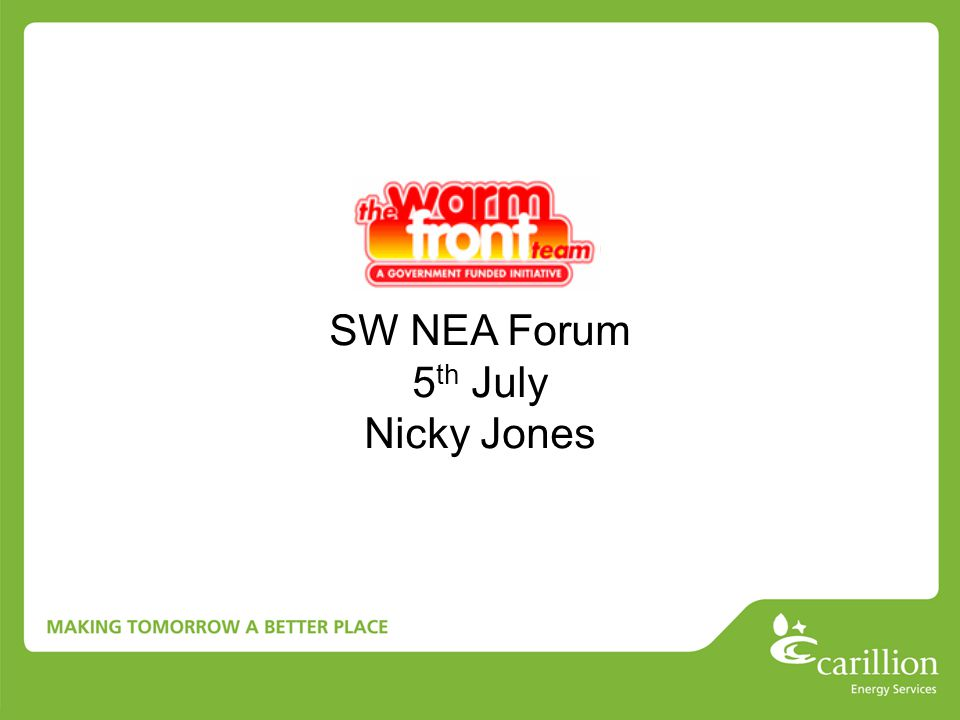 SW NEA Forum 5 th July Nicky Jones