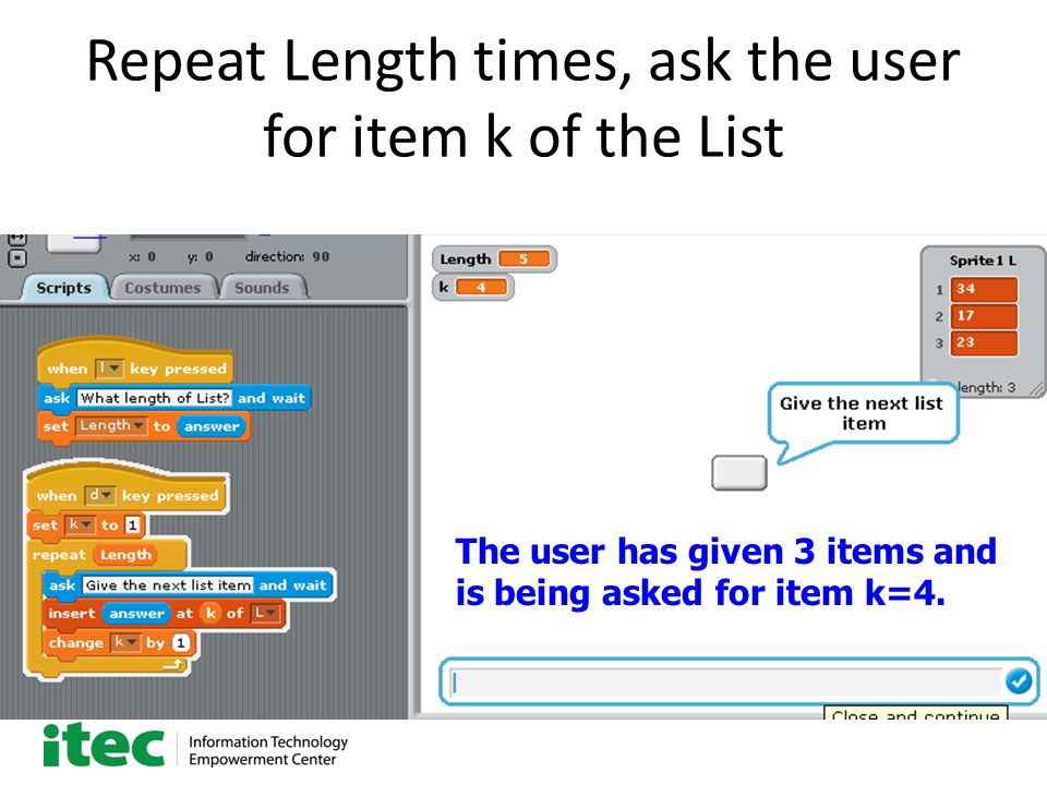 Repeat Length times, ask the user for item k of the List The user has given 3 items and is being asked for item k=4.