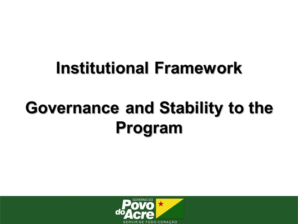 Institutional Framework Governance and Stability to the Program