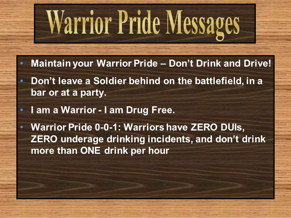 Maintain your Warrior Pride – Don't Drink and Drive.