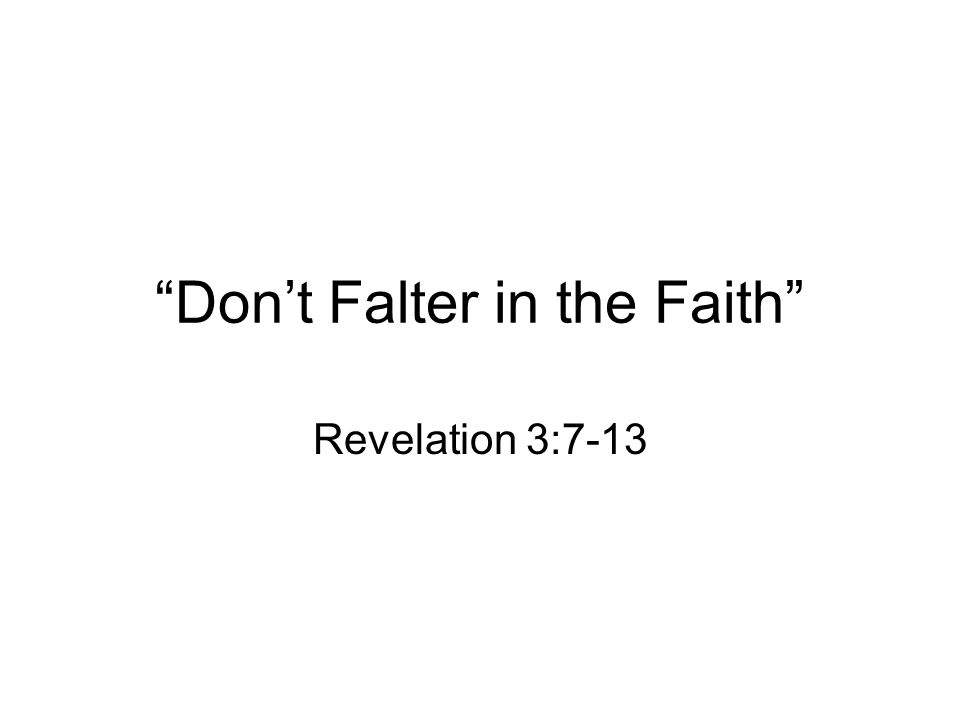 Don't Falter in the Faith Revelation 3:7-13