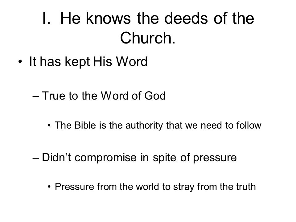 I. He knows the deeds of the Church.