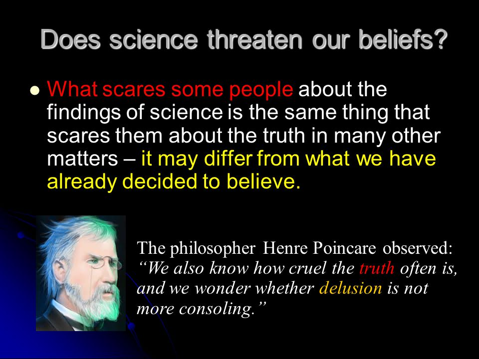Does science threaten our beliefs.
