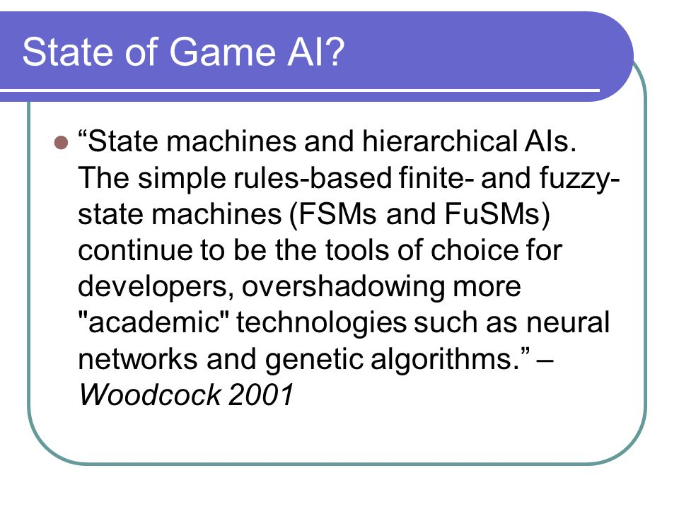 State of Game AI. State machines and hierarchical AIs.