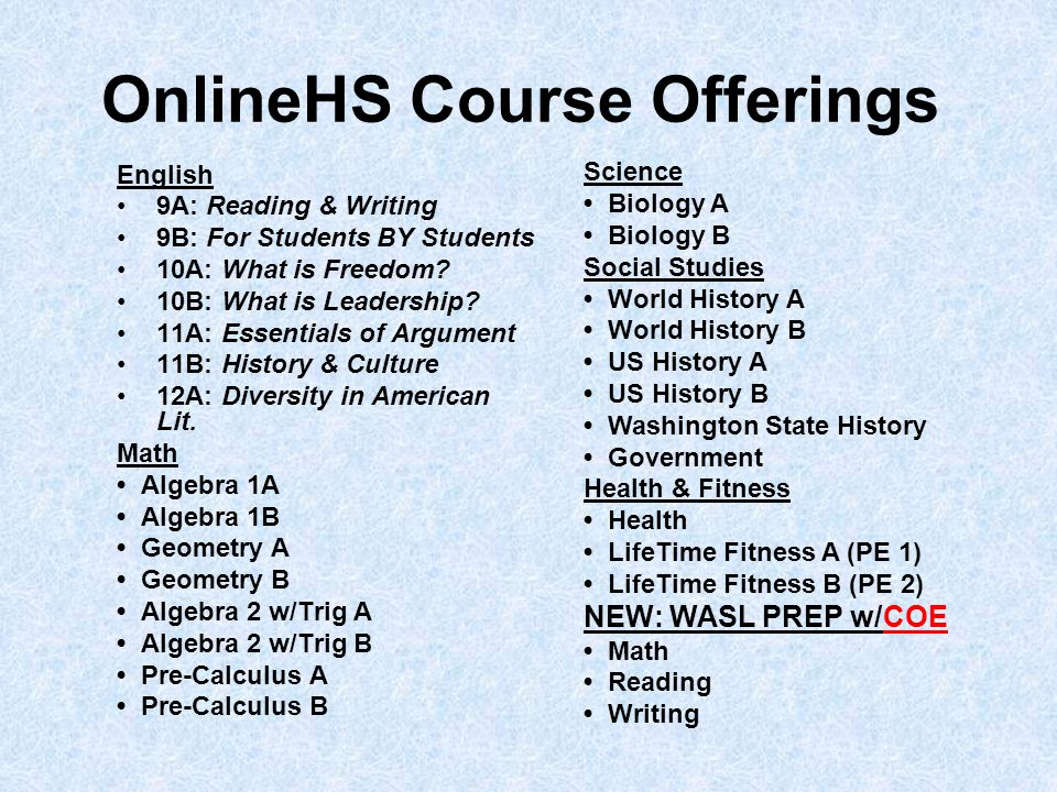 OnlineHS Course Offerings English 9A: Reading & Writing 9B: For Students BY Students 10A: What is Freedom.
