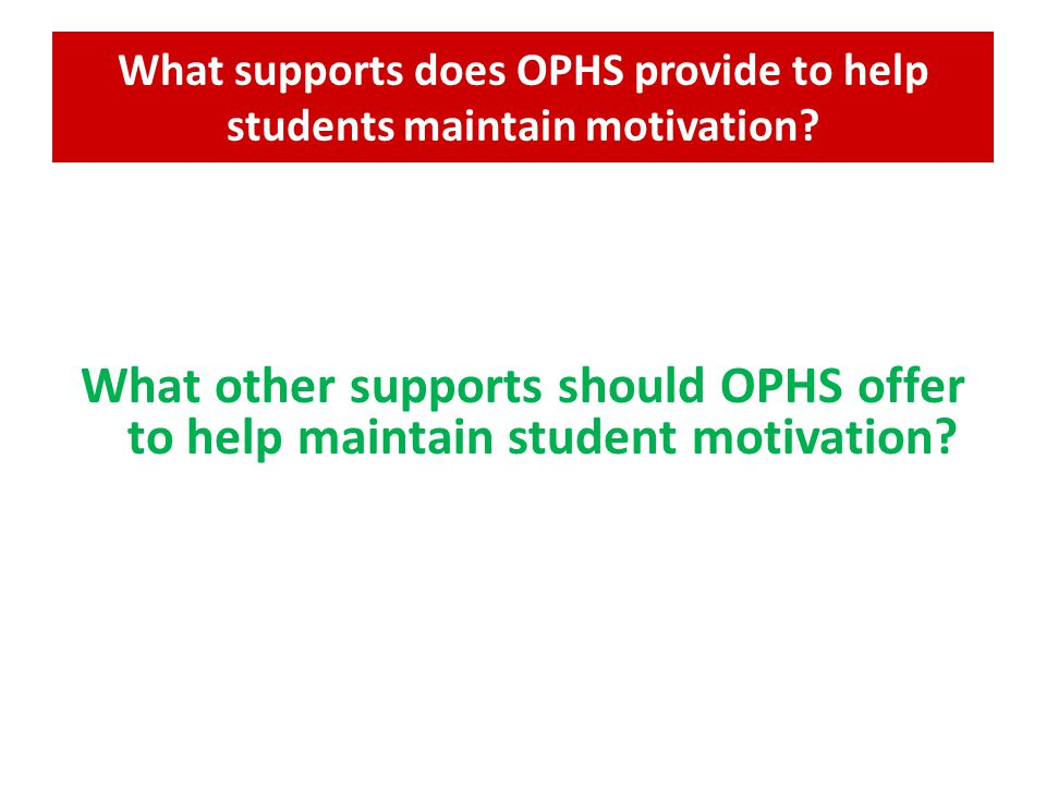 What supports does OPHS provide to help students maintain motivation.