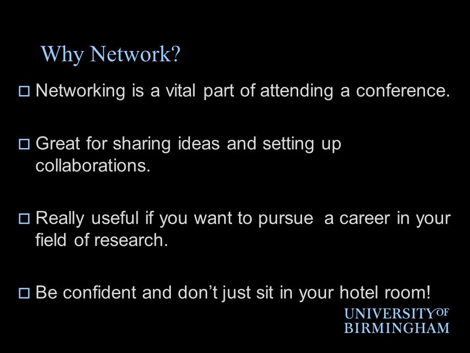 Why Network.  Networking is a vital part of attending a conference.