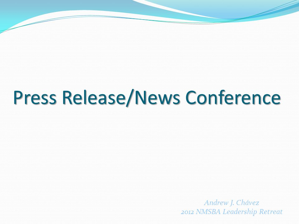 Press Release/News Conference Andrew J. Chávez 2012 NMSBA Leadership Retreat