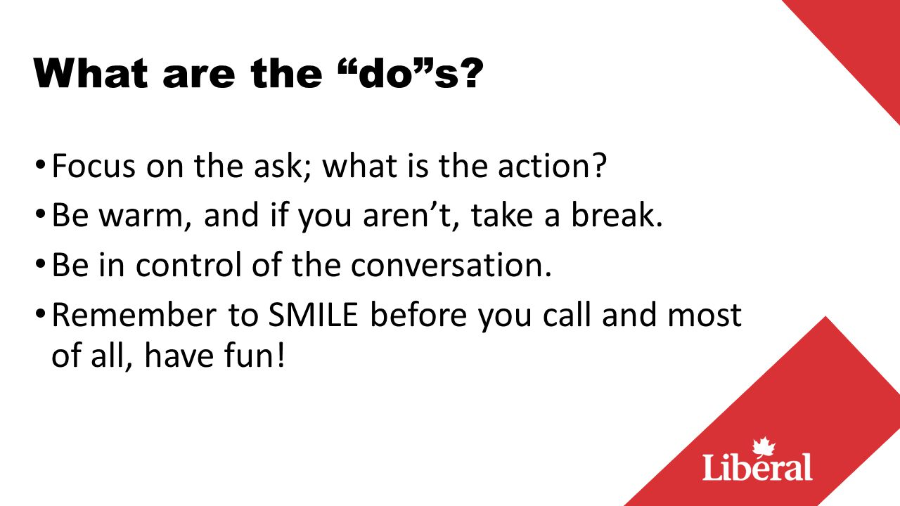 What are the do s. Focus on the ask; what is the action.