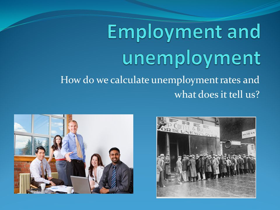 How do we calculate unemployment rates and what does it tell us