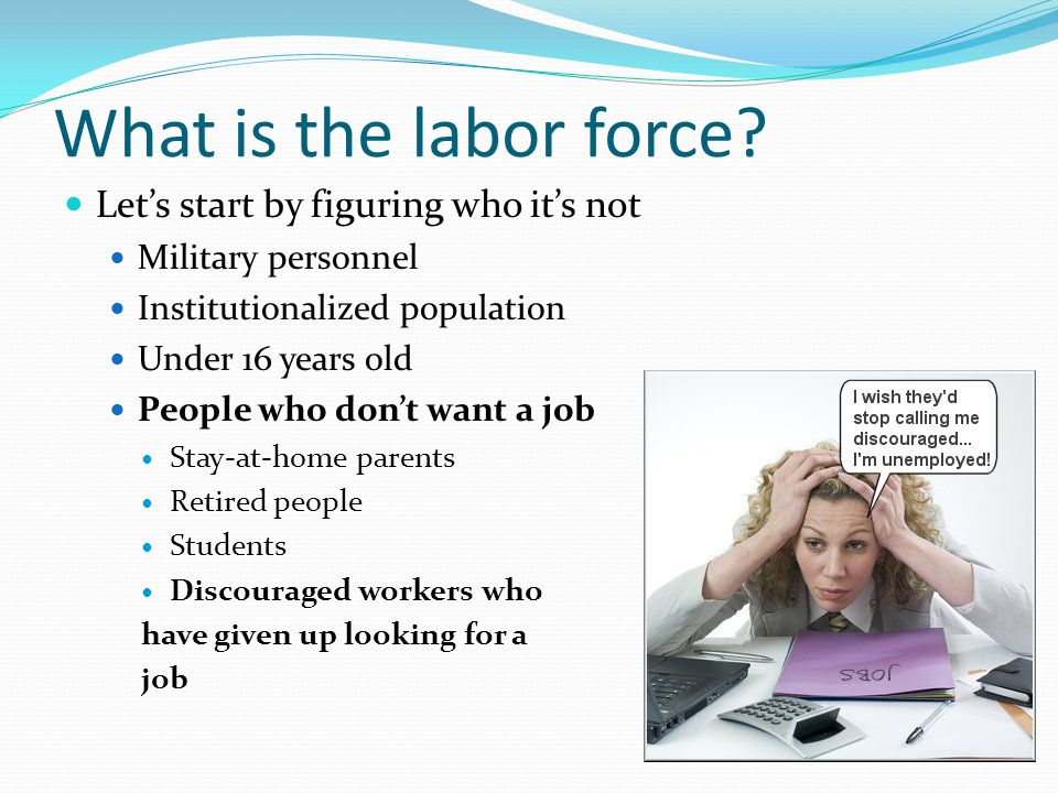 What is the labor force.