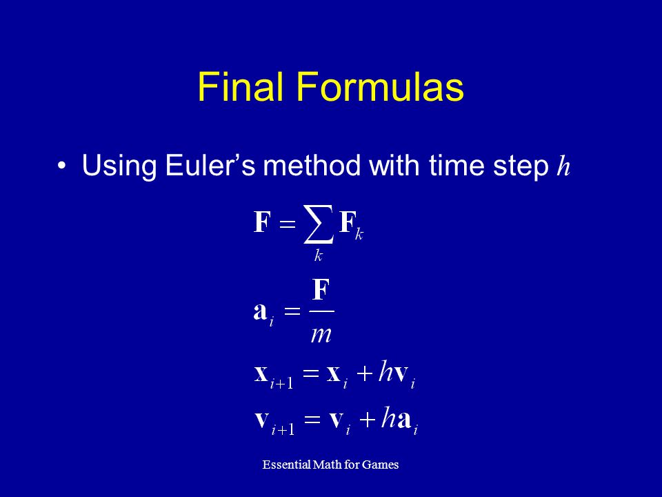 Essential Math for Games Final Formulas Using Euler's method with time step h