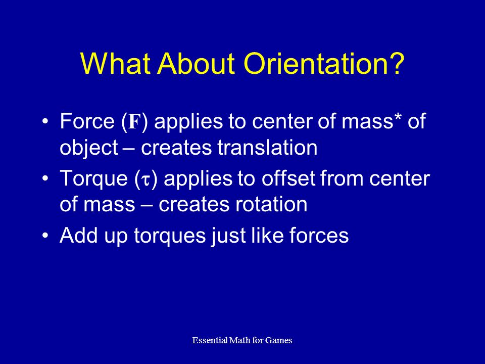 Essential Math for Games What About Orientation.