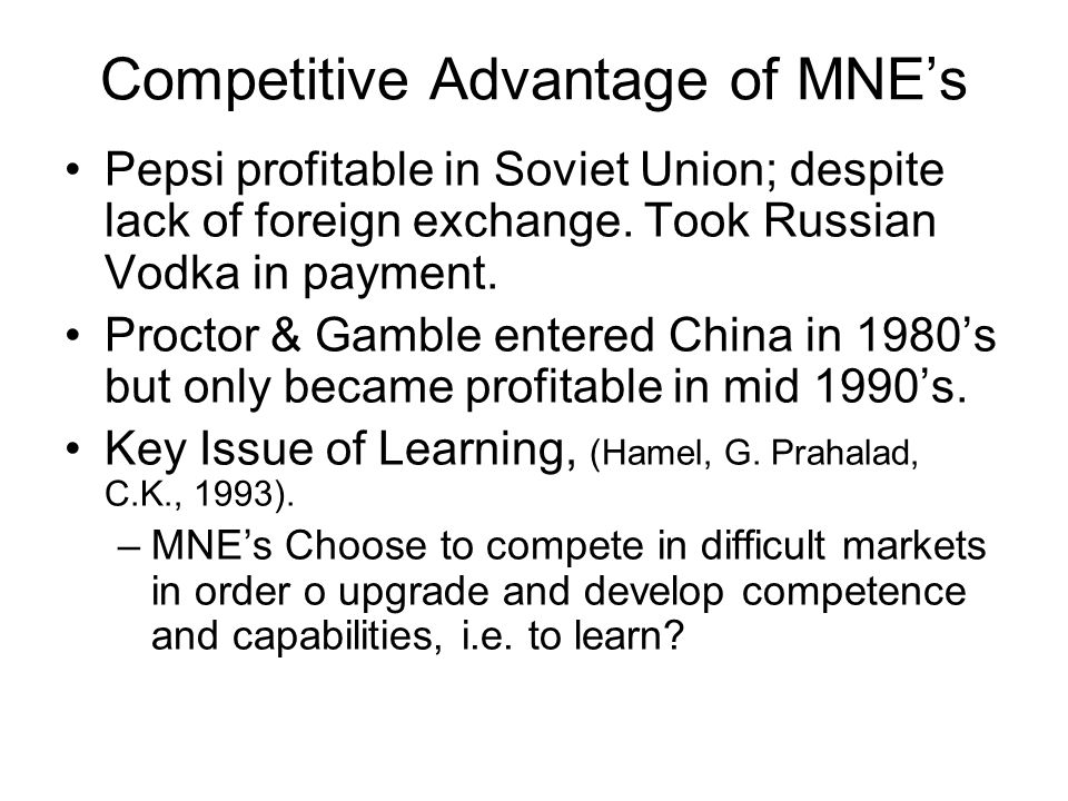 Competitive Advantage of MNE's Pepsi profitable in Soviet Union; despite lack of foreign exchange.
