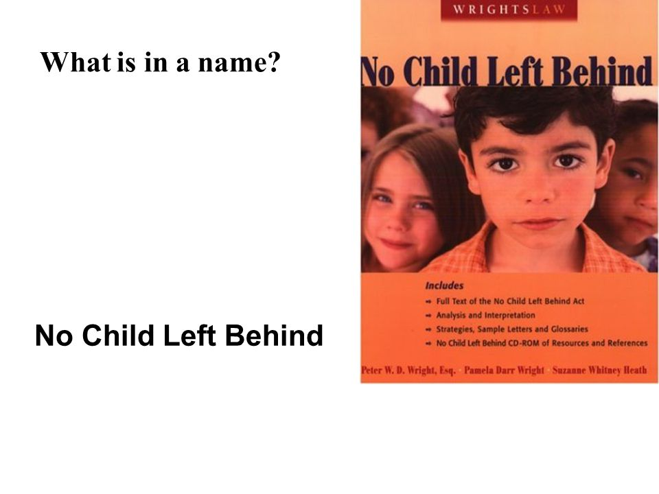 What is in a name No Child Left Behind