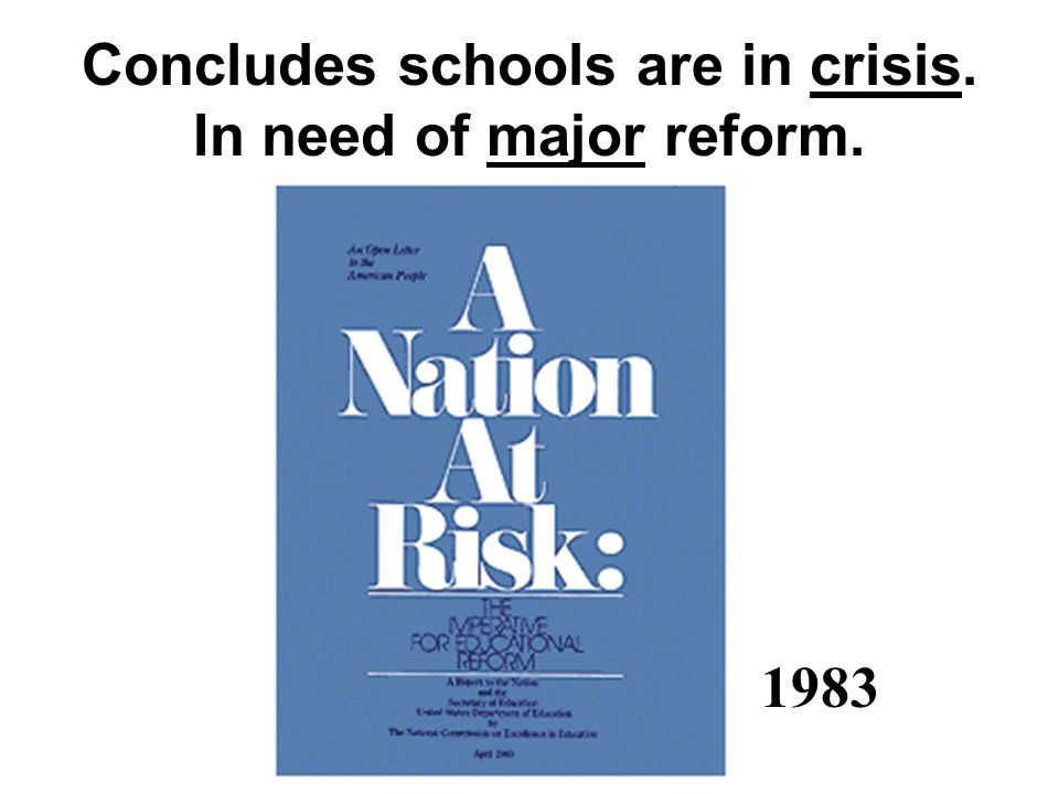 Concludes schools are in crisis. In need of major reform. 1983