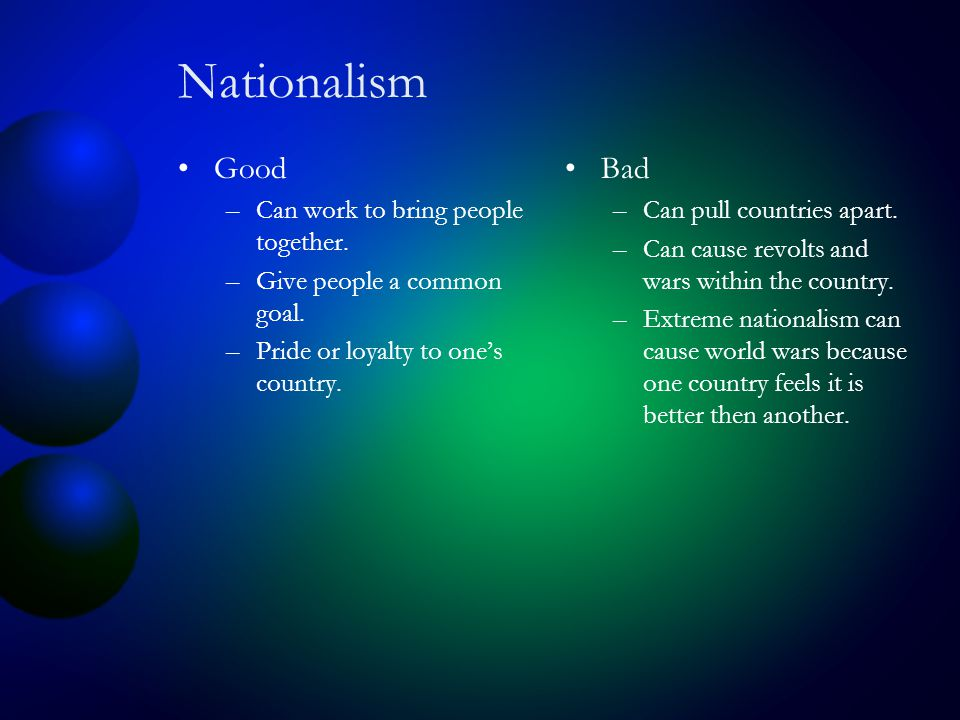 Nationalism Good –Can work to bring people together.