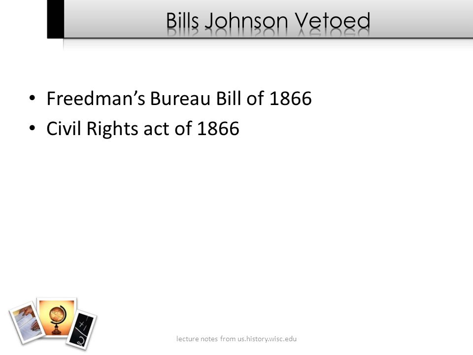 Freedman's Bureau Bill of 1866 Civil Rights act of 1866 lecture notes from us.history.wisc.edu