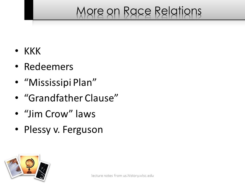 KKK Redeemers Mississipi Plan Grandfather Clause Jim Crow laws Plessy v.