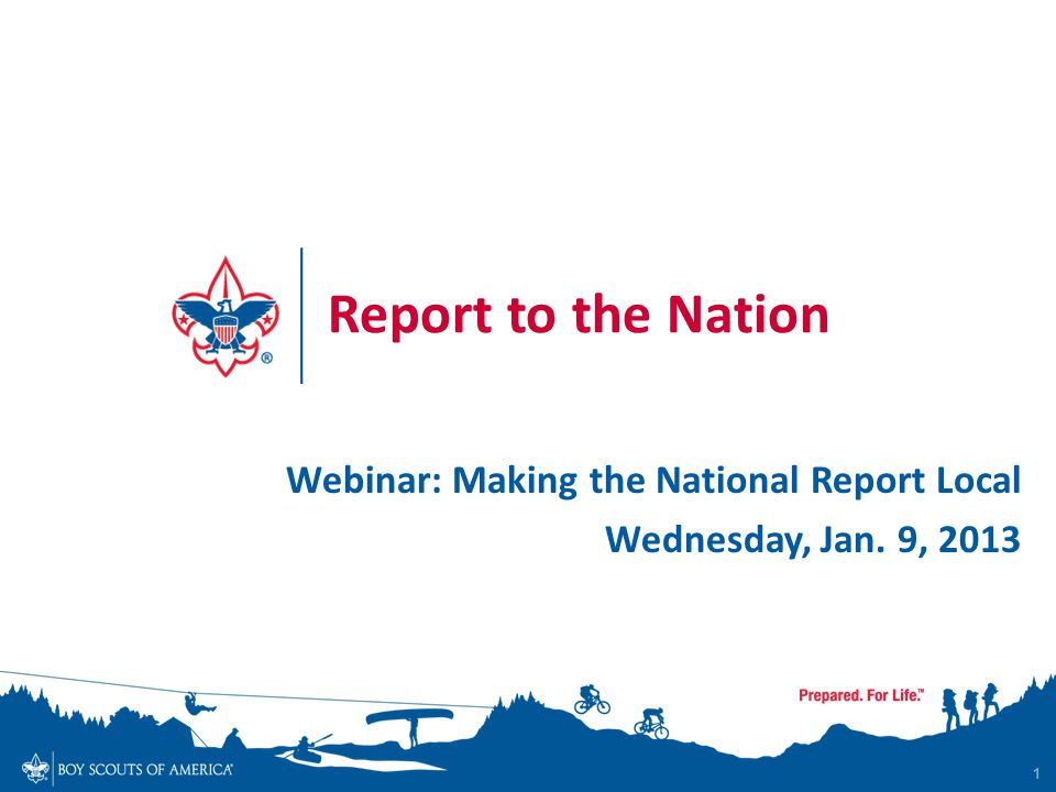 1 Report to the Nation Webinar: Making the National Report Local Wednesday, Jan. 9, 2013
