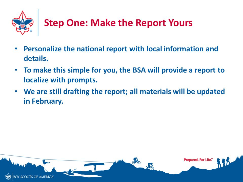 Step One: Make the Report Yours Personalize the national report with local information and details.