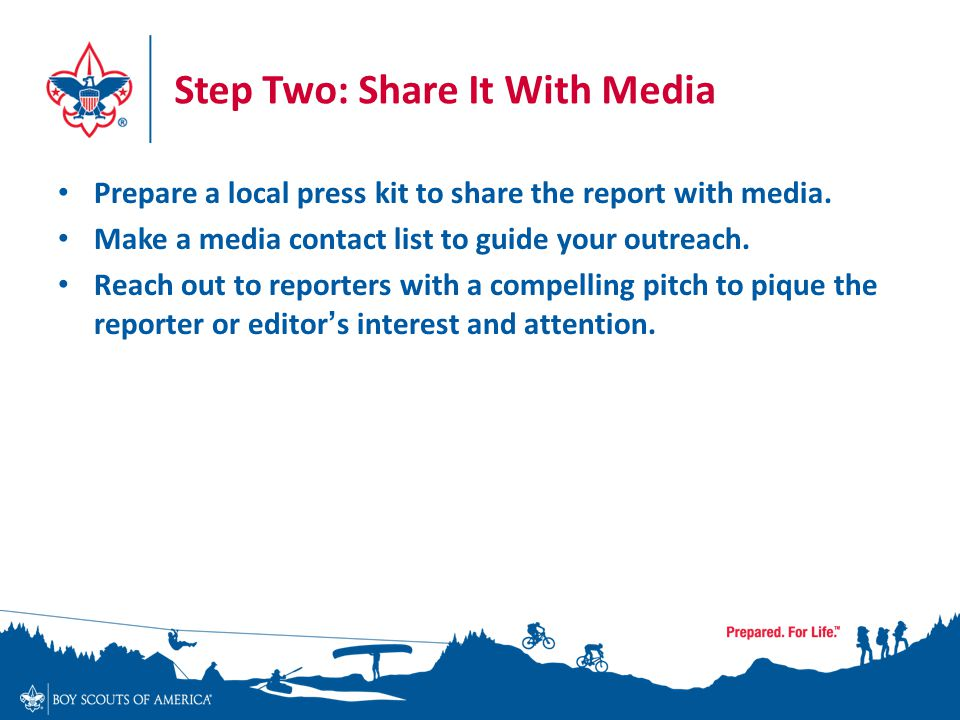 Step Two: Share It With Media Prepare a local press kit to share the report with media.