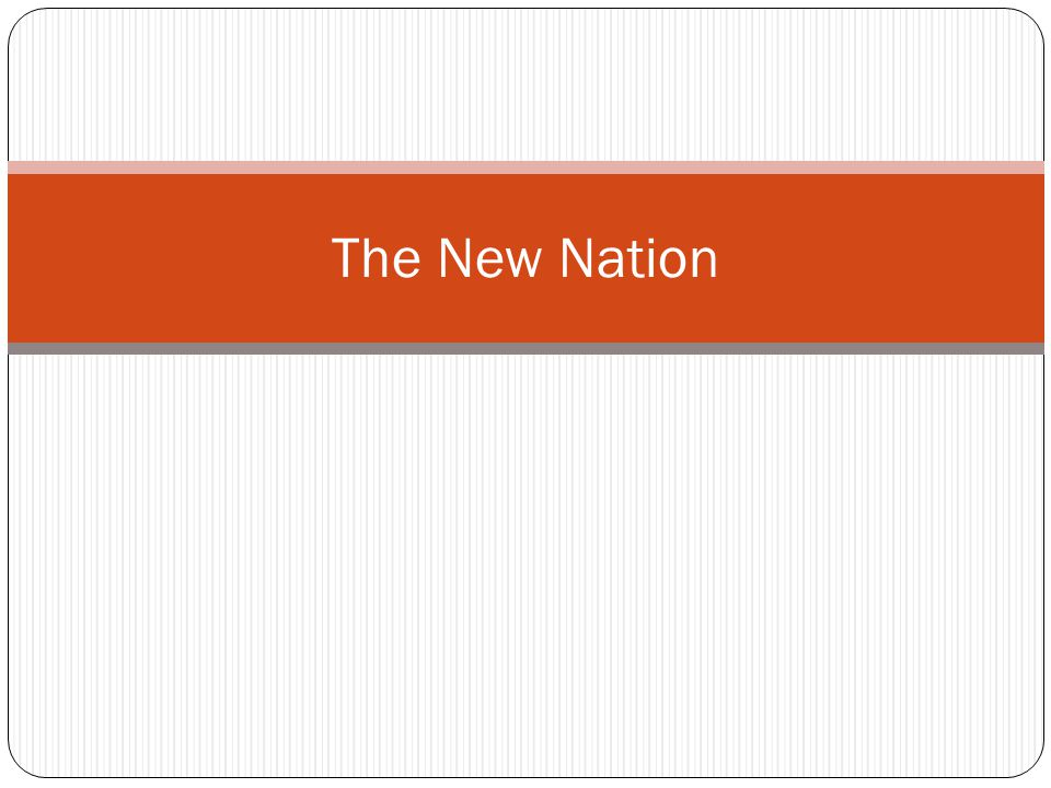 The New Nation