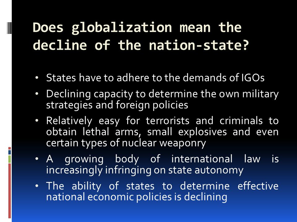 Does globalization mean the decline of the nation-state.