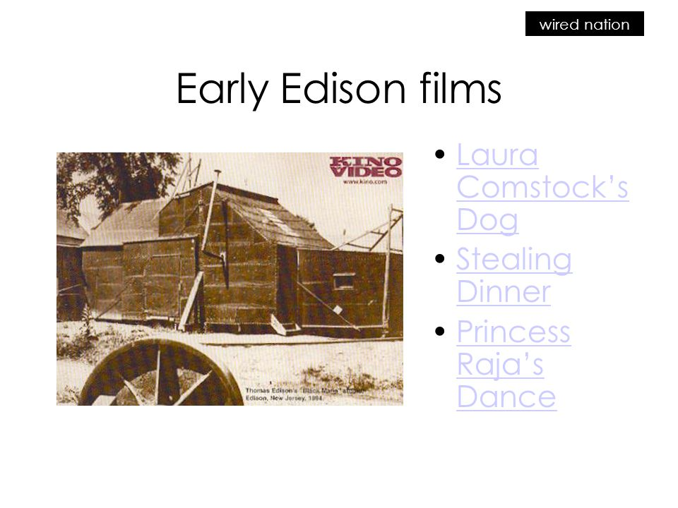 wired nation Early Edison films Laura Comstock's DogLaura Comstock's Dog Stealing DinnerStealing Dinner Princess Raja's DancePrincess Raja's Dance