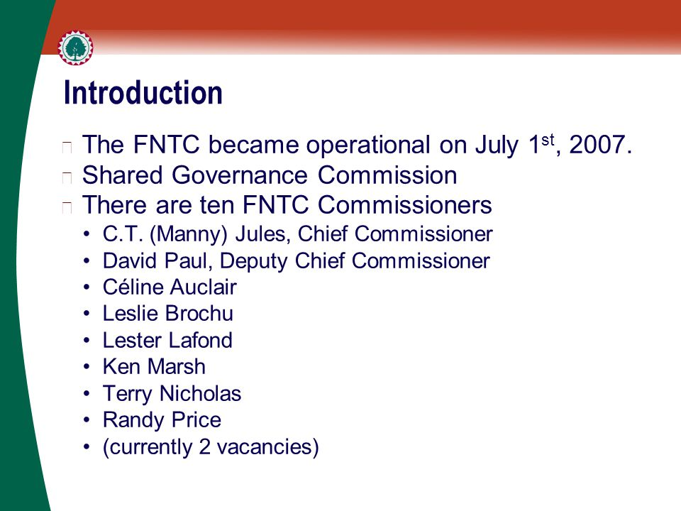 Introduction ▶ The FNTC became operational on July 1 st, 2007.
