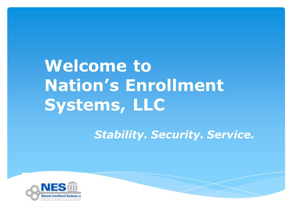 Welcome to Nation's Enrollment Systems, LLC Stability. Security. Service.