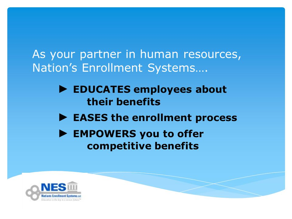 As your partner in human resources, Nation's Enrollment Systems….