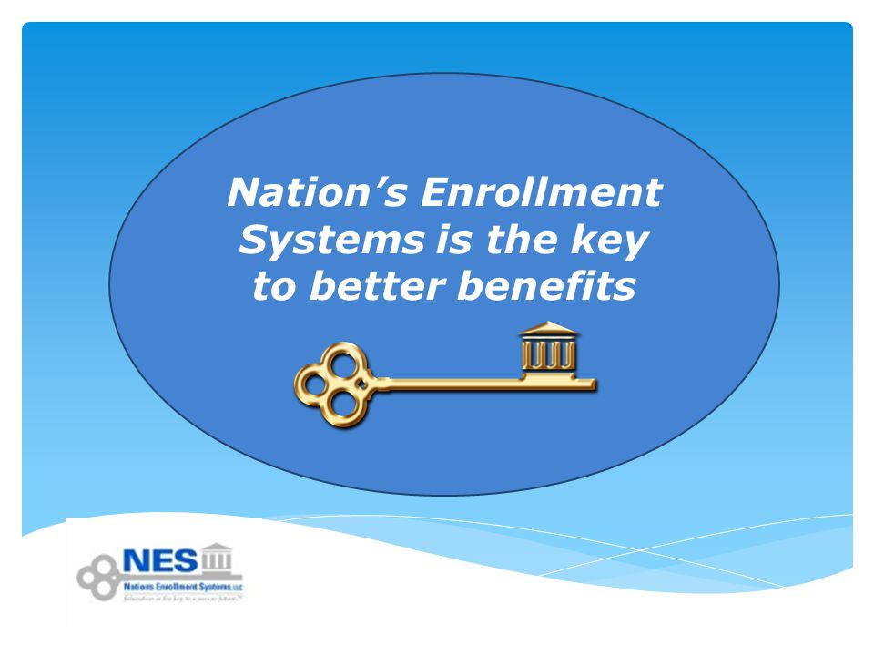 Nation's Enrollment Systems is the key to better benefits
