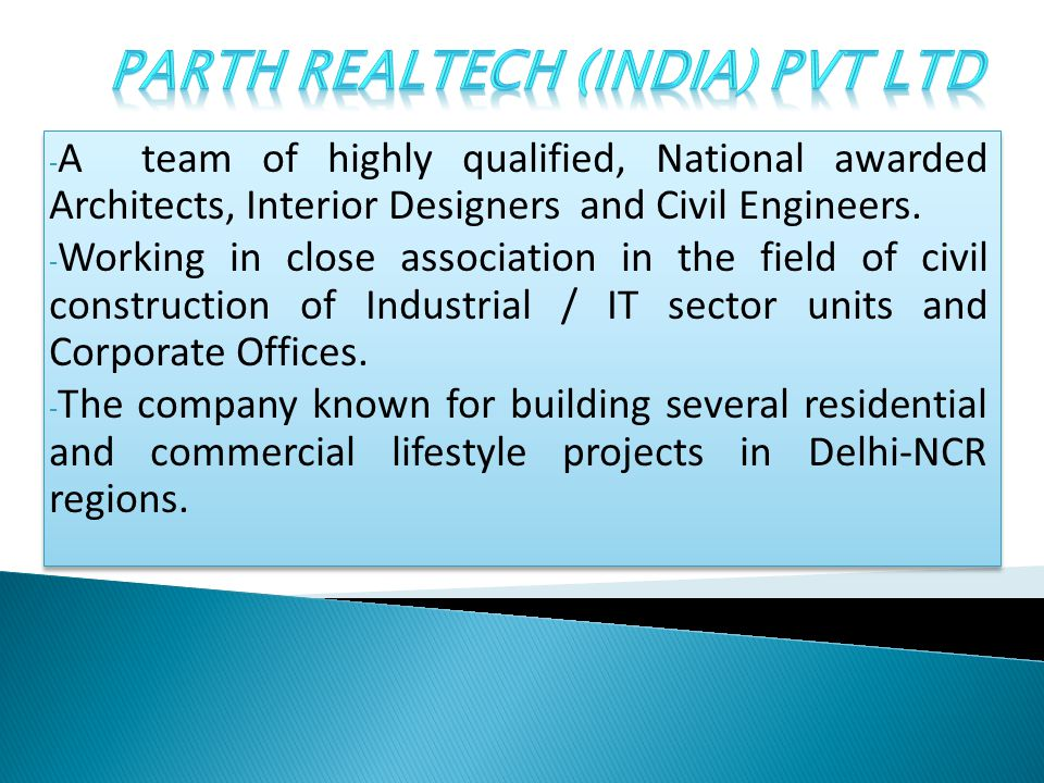 - A team of highly qualified, National awarded Architects, Interior Designers and Civil Engineers.