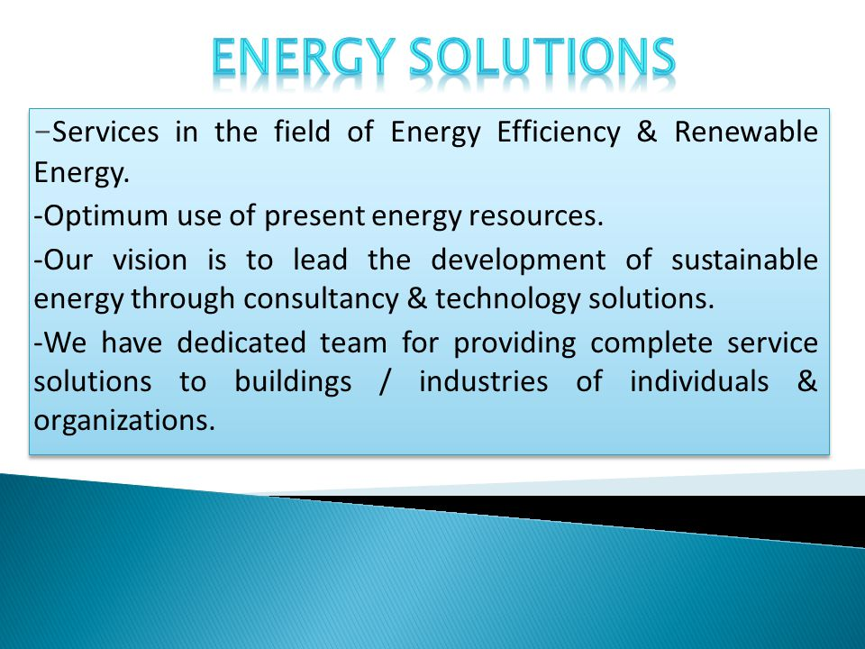 - Services in the field of Energy Efficiency & Renewable Energy.