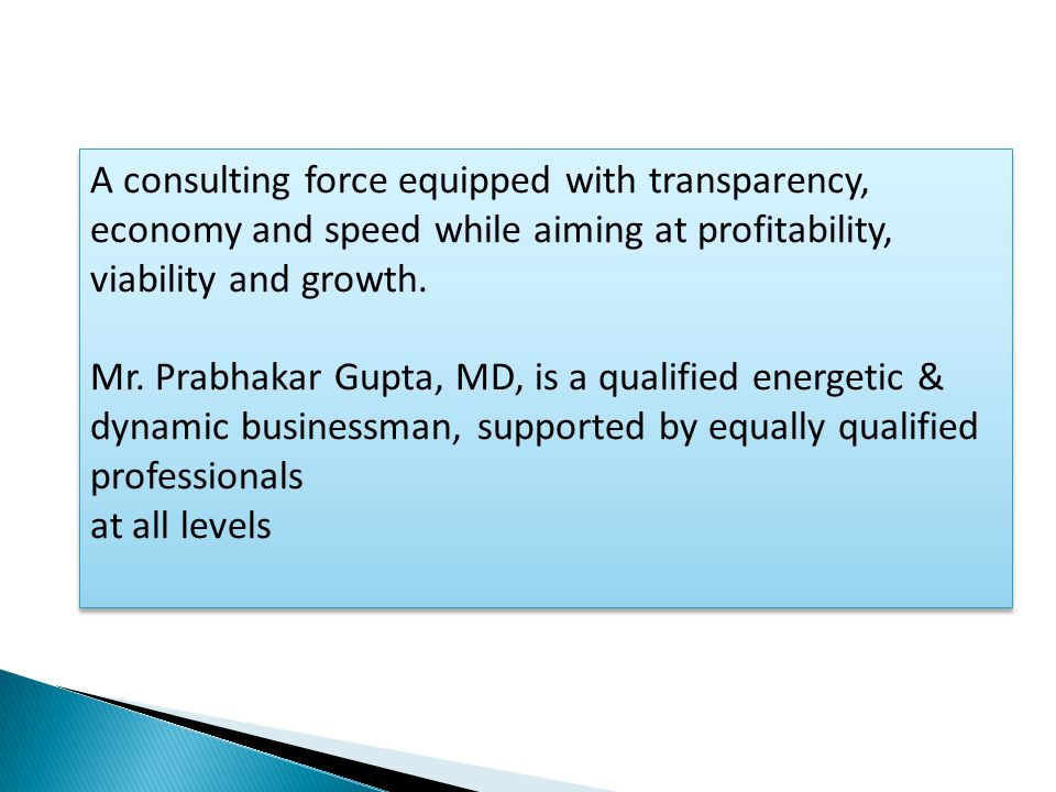 A consulting force equipped with transparency, economy and speed while aiming at profitability, viability and growth.