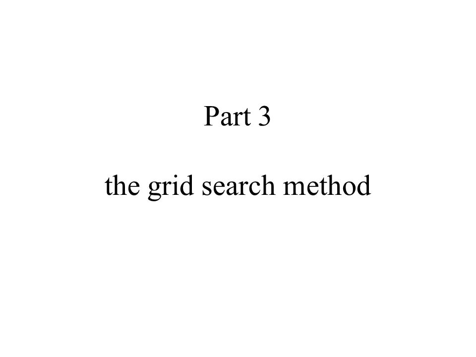 Part 3 the grid search method