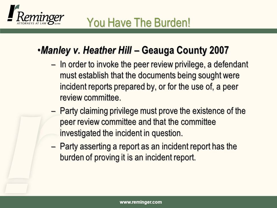 www.reminger.com You Have The Burden. Manley v. Heather Hill – Geauga County 2007 Manley v.