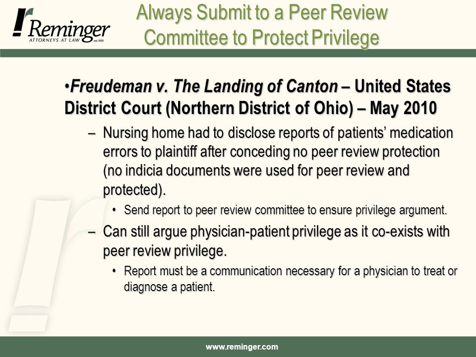 www.reminger.com Always Submit to a Peer Review Committee to Protect Privilege Freudeman v.