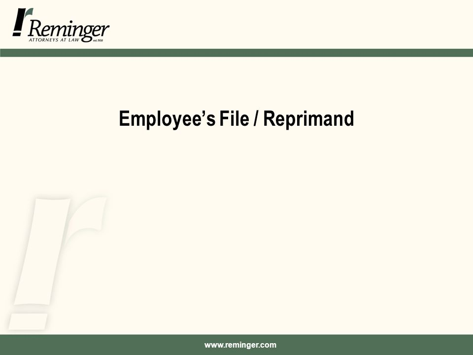 www.reminger.com Employee's File / Reprimand