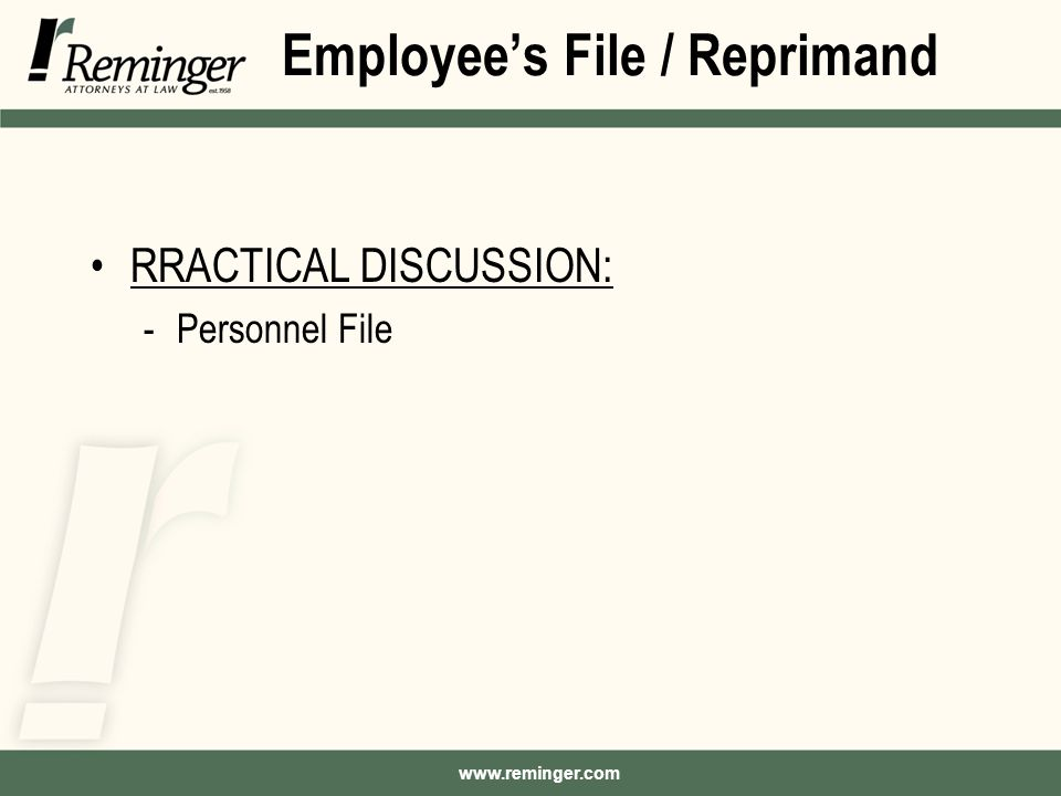 www.reminger.com Employee's File / Reprimand RRACTICAL DISCUSSION: -Personnel File