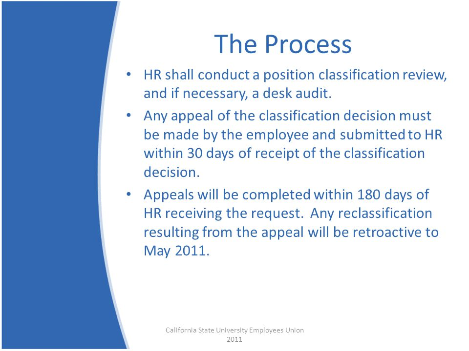 The Process HR shall conduct a position classification review, and if necessary, a desk audit.