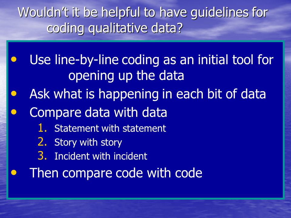 Wouldn't it be helpful to have guidelines for coding qualitative data.