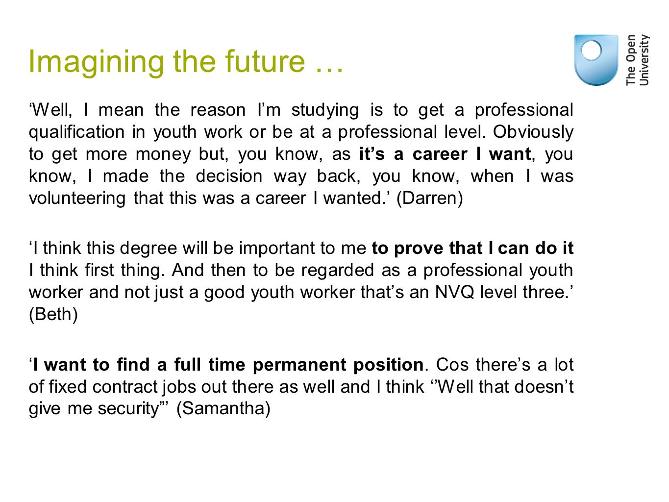 Imagining the future … 'Well, I mean the reason I'm studying is to get a professional qualification in youth work or be at a professional level.