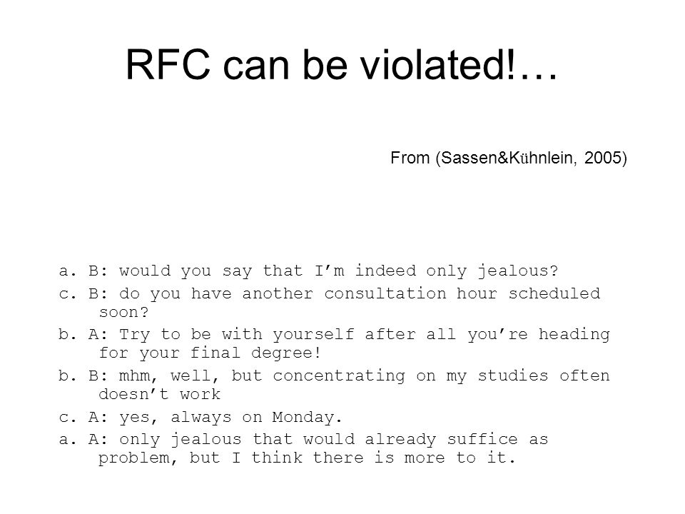 RFC can be violated!… From (Sassen&K ü hnlein, 2005) a.