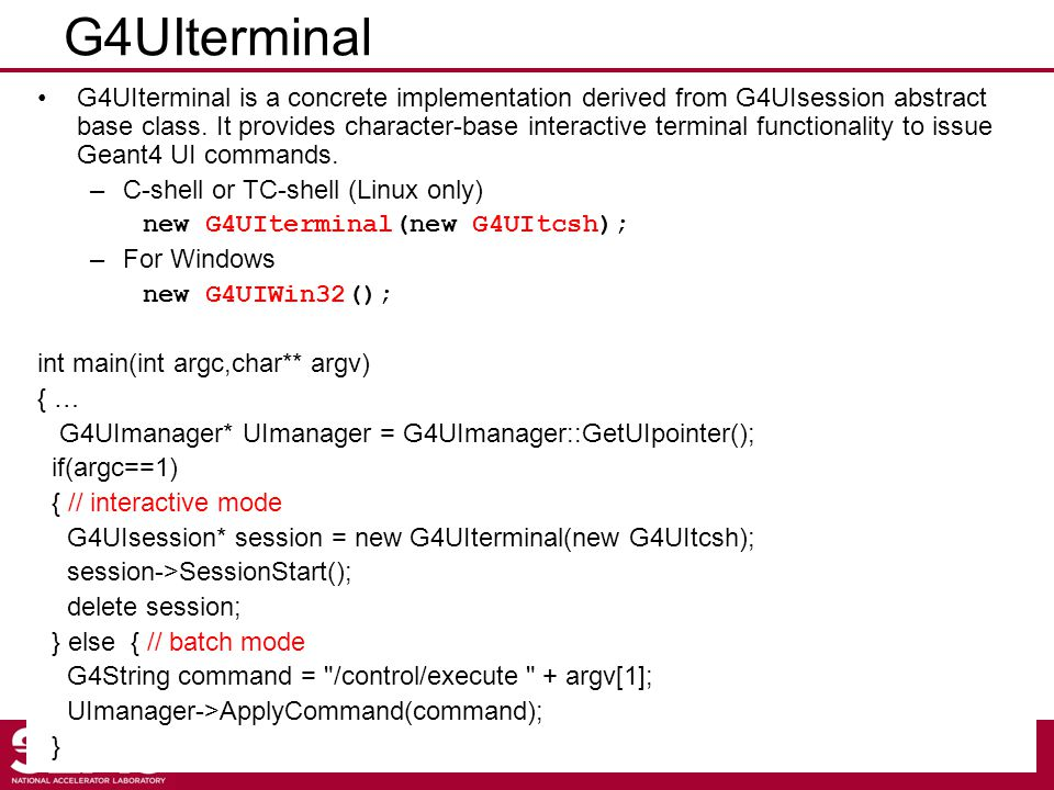 G4UIterminal G4UIterminal is a concrete implementation derived from G4UIsession abstract base class.