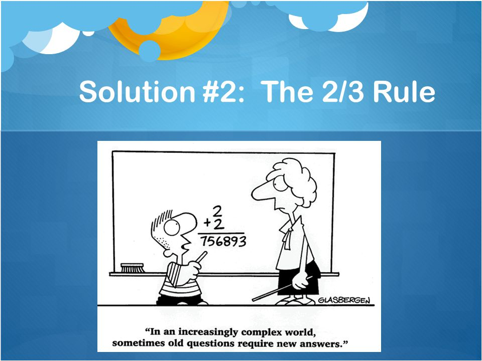 Solution #2: The 2/3 Rule